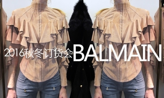 Balmain - 2016秋冬订货会