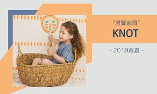 Knot-温馨家园(2019春夏)